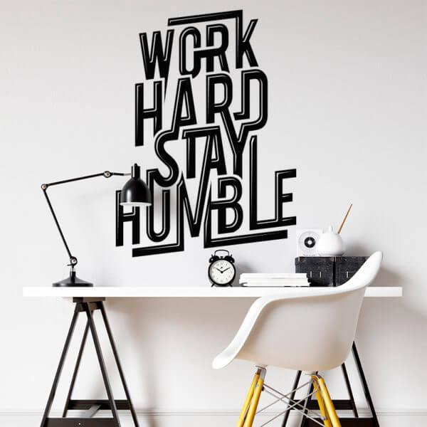 "Vinilo Decorativo ""Work Hard Stay Humble"""