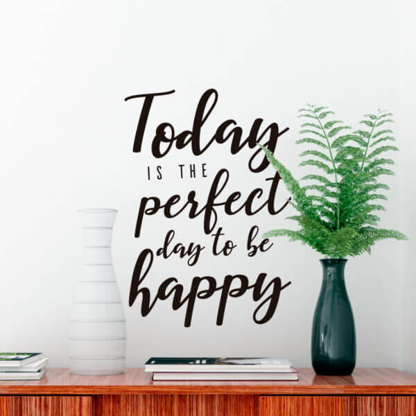 "Vinilo Decorativo de Texto ""Perfect Day to Be Happy"""